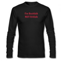 Scottish NOT British Long Sleeve Shirt