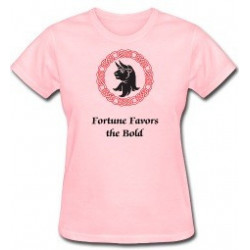 Fortune Favors the Bold Lady's T-Shirt