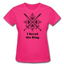 I Saved the King Lady's T-Shirt