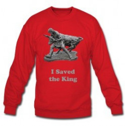 """I Saved the King"" Scotland Monument Sweatshirt"