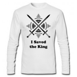 """I Saved the King"" Celtic Sword Long Sleeve Shirt"