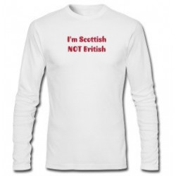 Scottish NOT British Long Sleeve Shirt