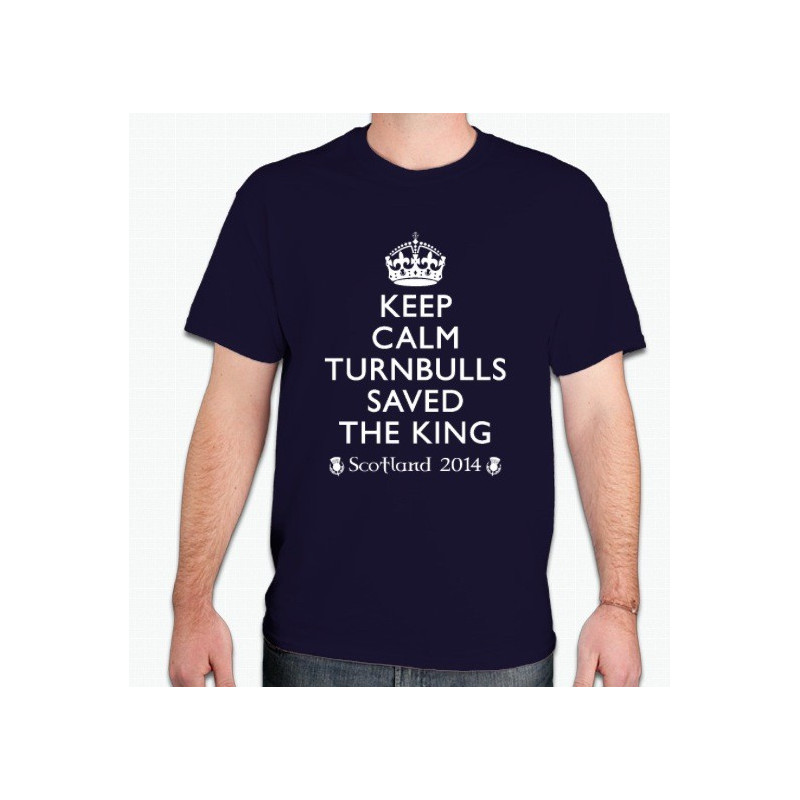 Turnbull Saved the King Keep Calm T-Shirt